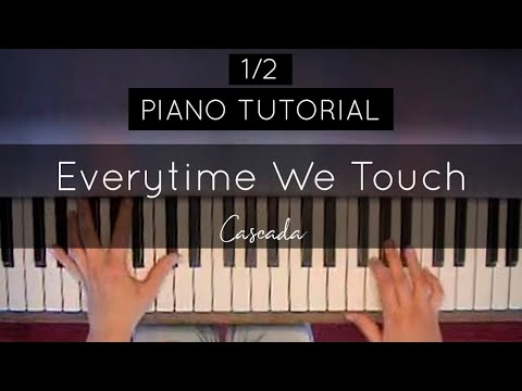 12 How To Play Everytime We Touch Cascada Full Piano Tutorial