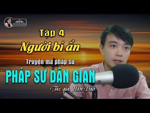 [Truyện Ma Hay] Pháp Sư Dân Gian - Tập 4: Người Bí ẩn   Nguyễn Huy Diễn đọc - Đất Đồng Radio