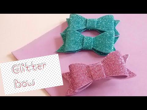 DIY Bows /How to make glitter foam bow /Hair accessories tutorials