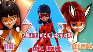 La niña de la escuela || Lola Indigo x Belinda x Tini miraculous ladybug