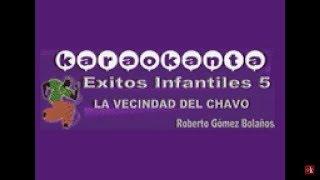 Karaokanta - Chespirito - La vecindad del Chavo