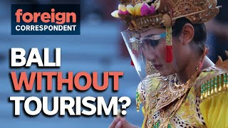 The Year Bali Tourism Stopped | Foreign Correspondent