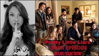 Pretty Little Liars 100th episode Recap/Reaction & Theories on A!