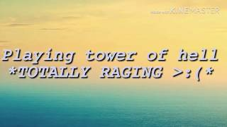 (ROBLOX) Playing tower of hell *TOTALLY RAGING*(so rey i didnt put my introand outro ;-;
