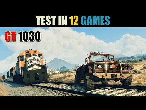 GT 1030 Gameplay Benchmark (Test in 12 Games)