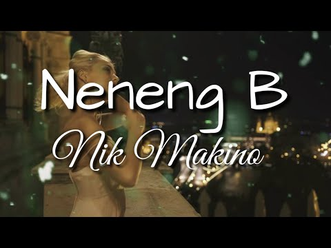 Neneng B - Nik Makino (Lyrics)
