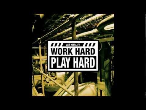 Wiz Khalifa - Work Hard, Play Hard (HQ Lyrics In Description)