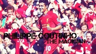 Philippe Coutinho • The Magician • Goals, Assists & Skills • Liverpool FC • 2013 • HD