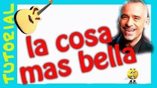 Como tocar La Cosa mas Bella de Eros Ramazzotti acordes guitarra