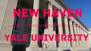 YALE UNIVERSITY, NEW HAVEN, CONNECTICUT | travel vlog