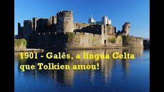1901 - Galês, a língua dos Celtas que Tolkien amou!
