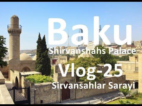 Baku Old City Tour - Shirvanshahs Palace - Şirvanşahlar Sarayi Komplkesi - Azerbaijan - VLOG- 25