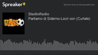 Parliamo di Siderno-Locri con (Curtale)