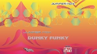 Jumper Nox - Dunky Funky (HIT MANIA 2015)