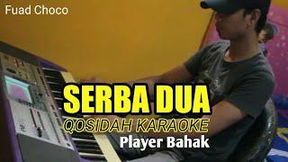 QASIDAH KARAOKE - SERBA DUA #BAHAK