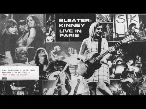Sleater-Kinney - What's Mine Is Yours (Live)