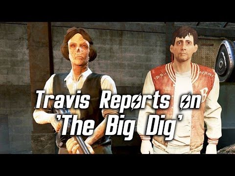 Fallout 4 - Travis Miles Reports on 'The Big Dig' (awkward & confident, both endings)