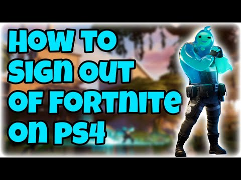 How To Sign Out Fortnite On Ps4