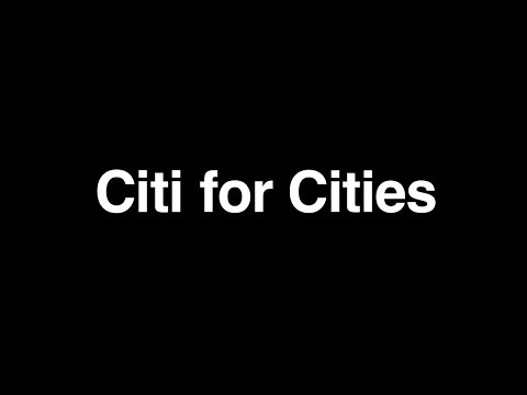 Citi: Citi For Cities