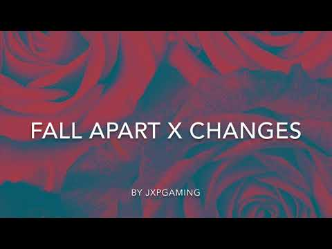 Fall Apart X Changes