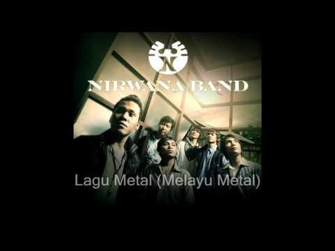 Nirwana Band - Lagu Metal (Melayu Metal)
