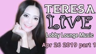 Teresa Live - Lobby Lounge Music - Apr 26 2019 part 1