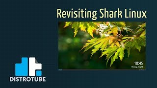 Revisiting Shark Linux With Build 2018-07-06