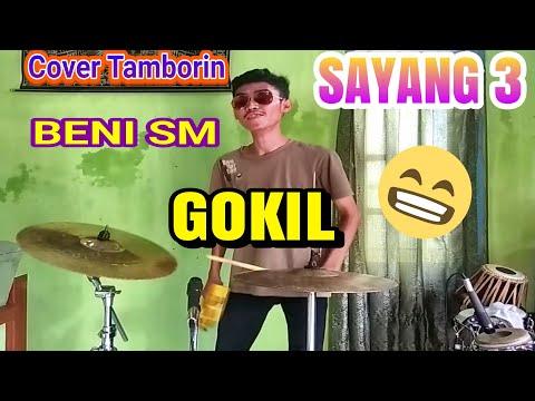 GOKIL - COVER TAMBORIN - BENI SM - SAYANG 3 - SERA