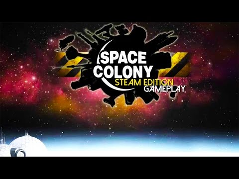 Space Colony: Steam Edition Gameplay (PC HD)