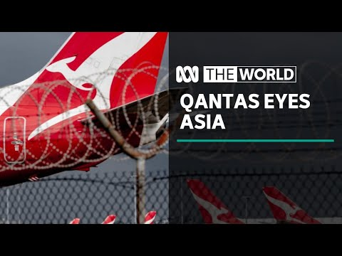 Qantas eyeing new opportunities in Asia after COVID-19 | The World