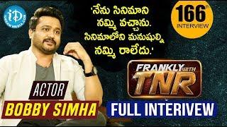 Actor Bobby Simha (Jigarthanda) Exclusive Interview   Edaina Jaragocchu   Frankly With TNR #166