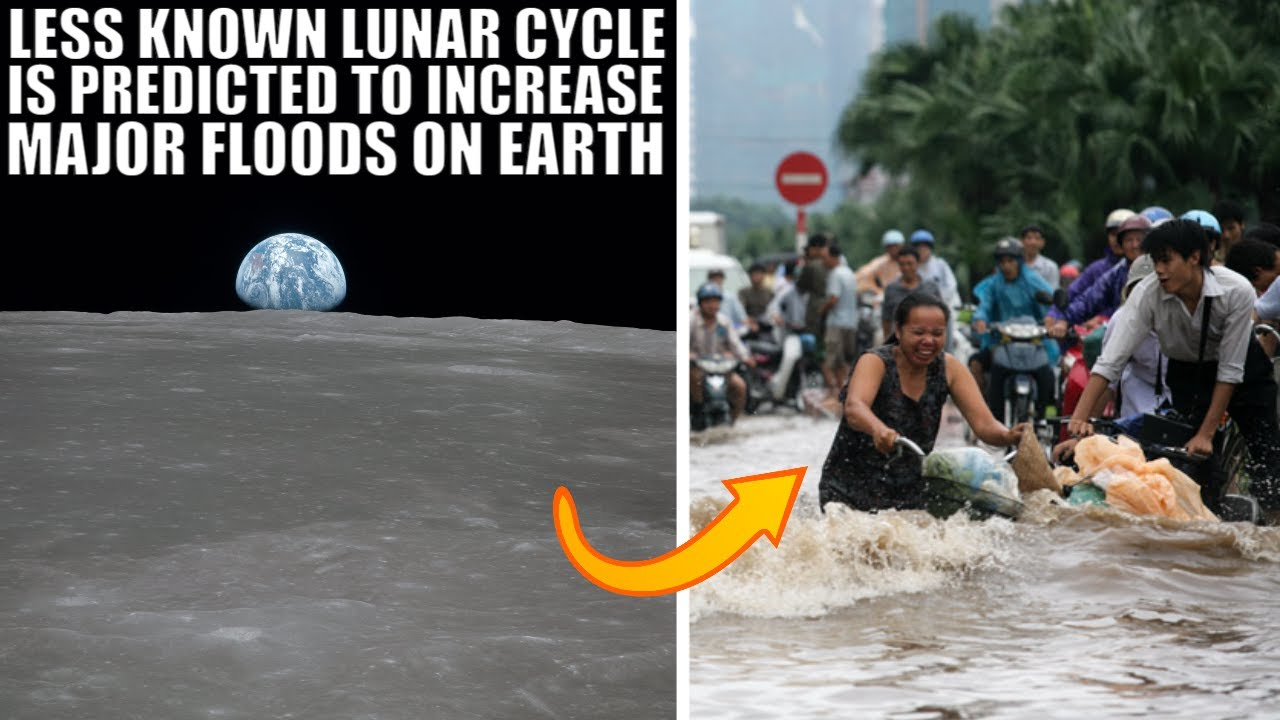 18.6 Year Lunar Cycle May Dramatically Increase Floods On Earth