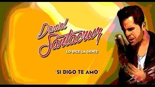 Cover images Daniel Santacruz - Si Digo Te Amo  (Bachata Version - Audio)