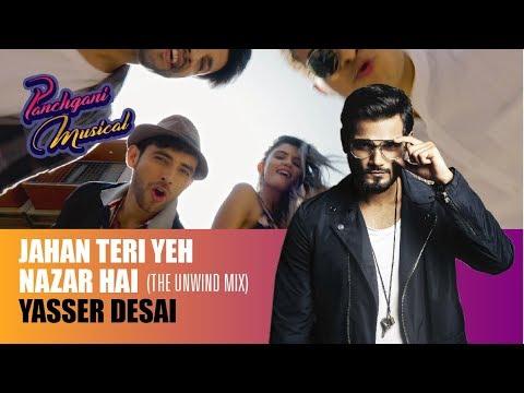 Jahan Teri Yeh Nazar Hai   Yasser Desai  Unwind Mix   Panchgani Musical (Part 1)   Hyacinth D'Souza