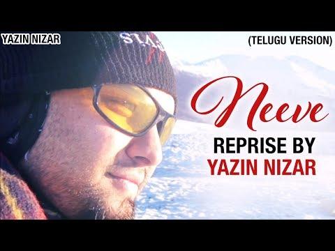 NEEVE Reprise Version   An Ode To NEEVE By Yazin Nizar   Phani Kalyan   Sreejo   Telugu Song