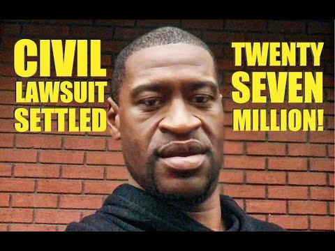 RECORD BREAKING $27 Million Settlement in George Floyd Wrongful Death Lawsuit