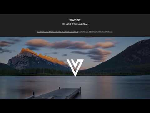 Wayfloe - Echoes (feat. Aleesia)