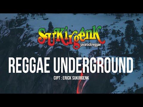 SukirGenk -  Reggae Underground
