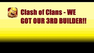 Clash of Clans - OUR THIRD BUILDER