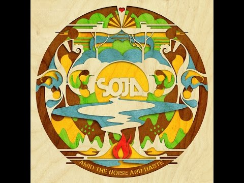 FULL ALBUM / SOJA - AMID THE NOISE AND HASTE (2014)