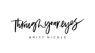 Repeat youtube video Britt Nicole - Through Your Eyes (Audio)