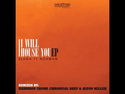 Download 04 Slaga Ft. Nox Man - I Will House You (Chronical Deep Claps Back)