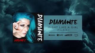 DIAMANTE - Fight Like A Girl (FLAG) (Official Audio)
