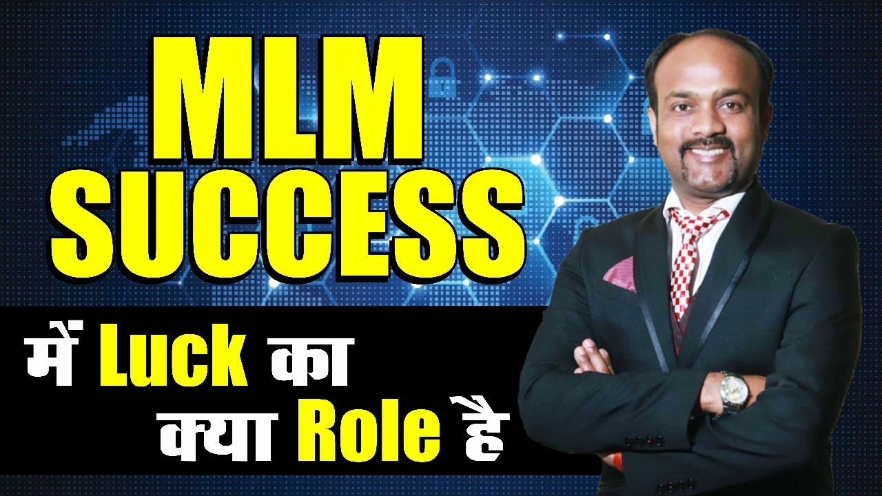 MLM SUCCESS me LUCK ka ROLE || Network Marketing Training in Hindi || MLM Tips by Durgesh Tripathi