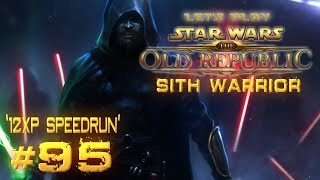 Star Wars: The Old Republic - Sith Warrior | Let's Play | '12XP Speedrun' [Ep 95]