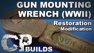 WWII Gun Mounting Wrench Restoration * Modification * // DIY How-To
