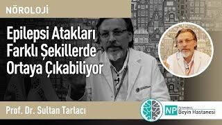 Epilepsi Atakları Farklı Şekillerde Ortaya Çıkabiliyor - Nöroloji Uzmanı Sultan Tarlacı