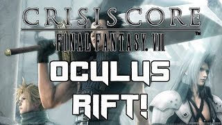 Final Fantasy 7: Crisis Core in VR with the OCULUS RIFT!