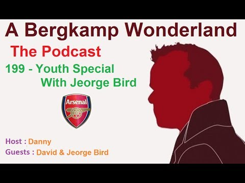 A Bergkamp Wonderland : 199 - Youth Special With Jeorge Bird
