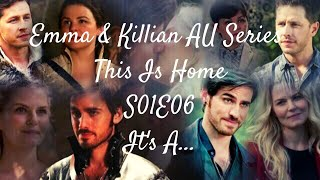 Emma & Killian AU Series - This Is Home - 6. It's A....